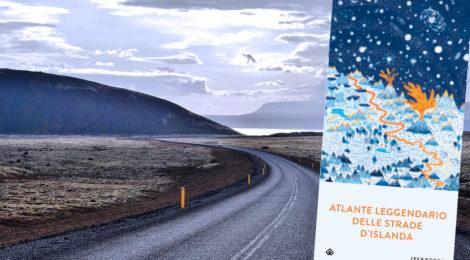 Leggere prima di partire per... l'Islanda. L'atlante leggendario delle strade d'Islanda di Jón R. Hjálmarsson