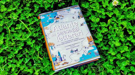 """Recensioni: """"Atlante dei paesaggi letterari. Alla scoperta dei luoghi in cui sono ambientati i grandi romanzi"""""""