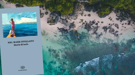"""Recensione: """"Nel mare stellato. Storie di isole"""""""